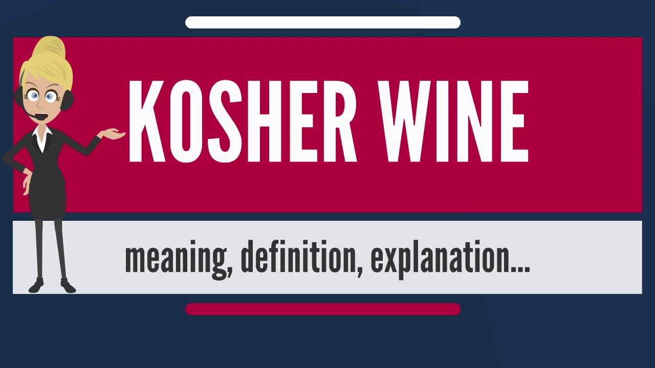 what is kosher wine? what does kosher wine mean? kosher wine meaning