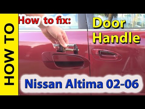 How to Fix, Replace Nissan Altima Door Handle 2002-2006