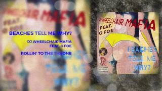 DJ Wheelchair Mafia - Beaches Tell Me Why (feat. G FOE)
