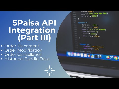 Historical Candle Data  Order Placement   Modification Cancellation  5paisa API Integration  Part 3