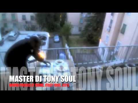 MASTER DJ TONY SOUL - ITALIA TERRAZZA SESSIONS -ROME, ITALY - VOL 4 JULY 2012.mp4
