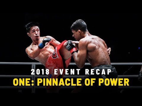 2018 Event Recap | ONE: PINNACLE OF POWER