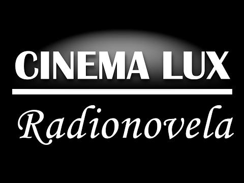 Cinema Lux –Radionovela