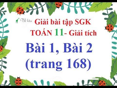 [Giải bài tập SGK-Toán 11-Giải tích] – Bài 1, Bài 2 (trang 168).