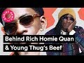 The Story Behind Rich Homie Quan Young Thug S Beef Genius News mp3