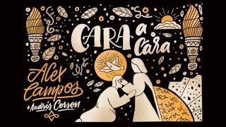 Alex Campos y Andrés Corson (El Lugar de Su Presencia) - Cara a Cara   Música Cristiana