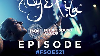 Aly & Fila Presents FSOE Episode 521