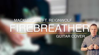Macklemore ft. Reignwolf - Firebreather | Guitar Cover (UHD 4K)