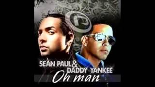 Daddy Yankee Ft. Sean Paul - Oh man!