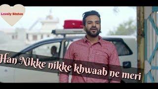 Nikke Nikke Khawab by Happy Raikoti WhatsAap Status
