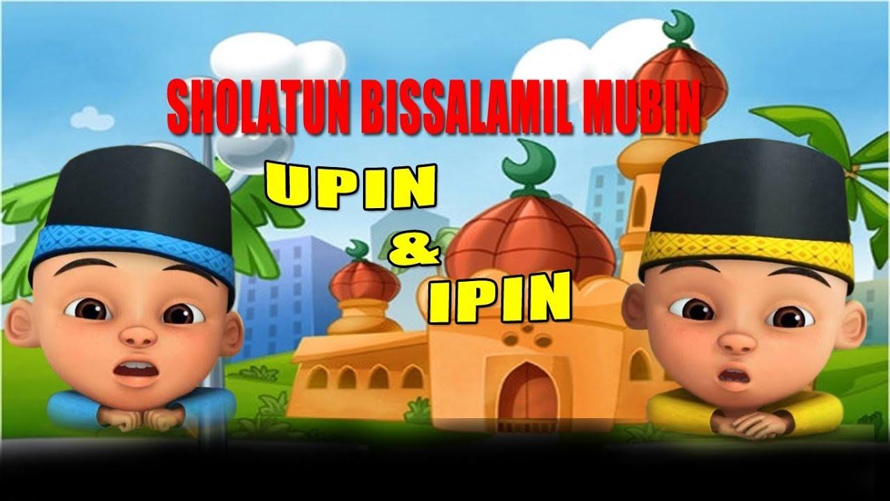 Sholatun Bissalamil Mubin Upin Ipin   Lagu Anak Islami Terbaru ...