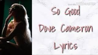 So Good (Dove Cameron) Lyrics