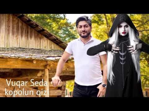 Vuqar Seda - Kopolun qizi