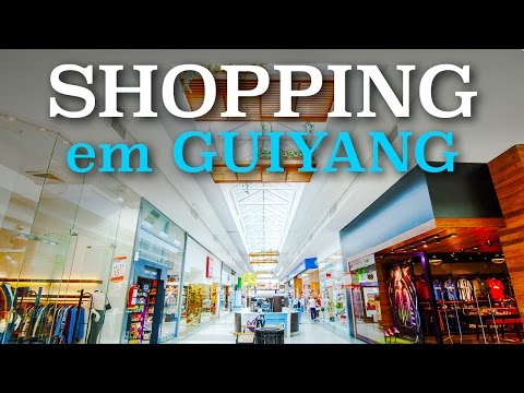 Indo ao Shopping em Guiyang