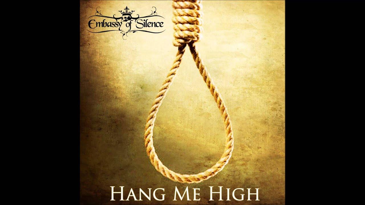 Embassy Of Silence Hang Me High Youtube