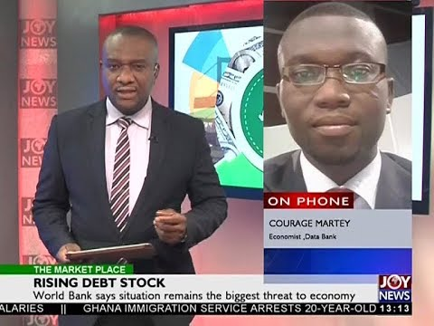 Rising Debt Stock - The Market Place on Joy News (19-4-18)