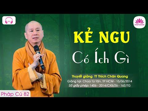 Kẻ ngu có ích gì - Pháp Cú 82 - TT. Thích Chân Quang