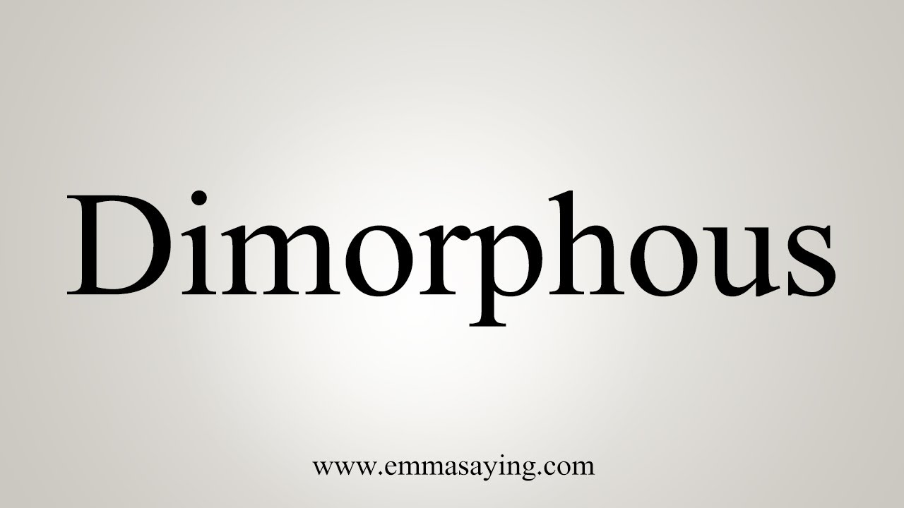 Download How To Say Dimorphous
