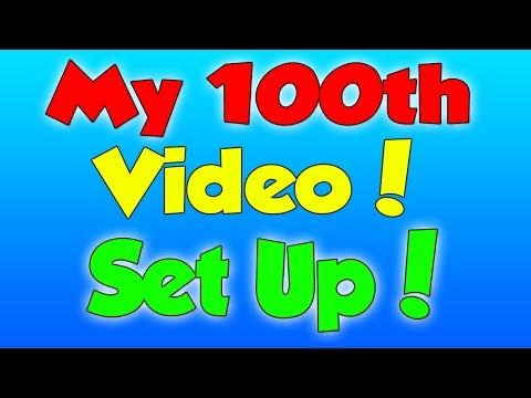 My 100th Video !