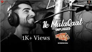 ik-mulaqaat-unplugged-dream-girl-meet-bros-ft-ayushmann-khurrana-music-of-heart