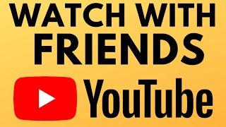 Watch Youtube Remotely With Friends Using Watch2gether