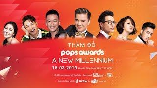 POPS AWARDS A NEW MILLENNIUM - Trực Tiếp Thảm Đỏ 19h00 | POPS TV
