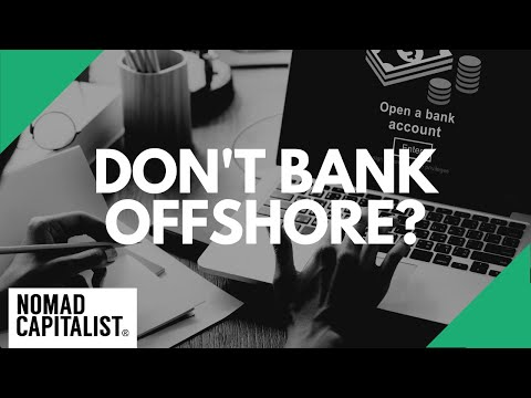 Four Reasons to NOT Bank Offshore