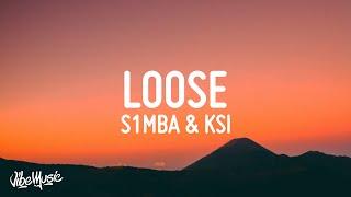 S1mba - Loose (Lyrics) feat. KSI