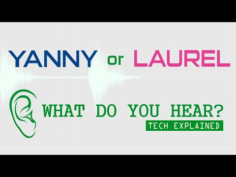 Yanny or Laurel - What do you hear? Tech Clip Explained