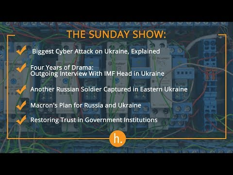 The Sunday Show: Another Major Cyberattack, Macron's Foreign Policy, Head of IMF Mission to Ukraine