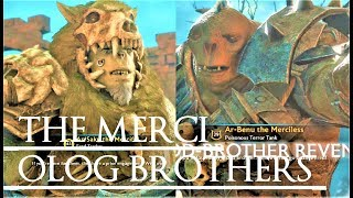 Shadow of War Middle Earth Unique Orc Encounter  Quotes 117 MERCIFUL  MERCILESS OLOG BROTHERS