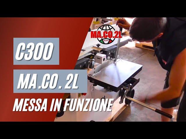 Combinata per legno 5 lavori C300 MA.CO.2L messa in funzione