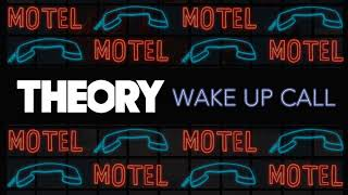 THEORY Wake Up Call OFFICIAL AUDIO