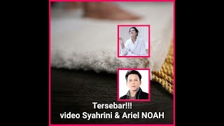 video Syahrini & Ariel Noah tersebar!!!