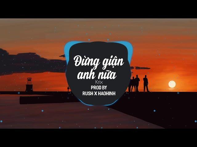 Đừng Giận Anh Nữa - HaoHinh x Krix x Rush (Official Audio)