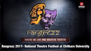 Rangrezz 2017 - National Theatre Festival | Chitkara University, Punjab