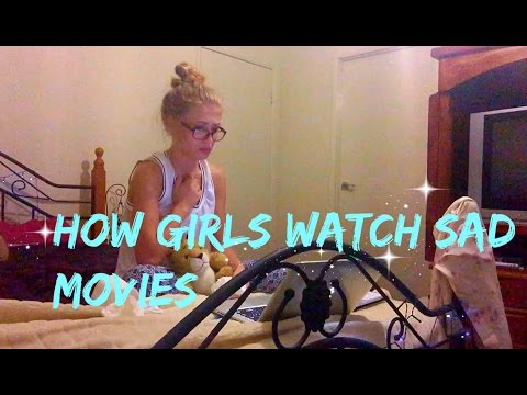 how girls watch sad movies youtube. Black Bedroom Furniture Sets. Home Design Ideas