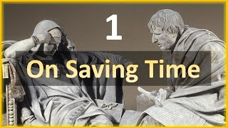 Seneca - Moral Letters - 1: On Saving Time