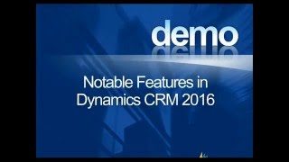 Top 5 Notable Features in Dynamics CRM 2016 Webinar