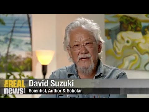 David Suzuki: Independent Media Like The Real News are Vital in the Battle Against Climate Change