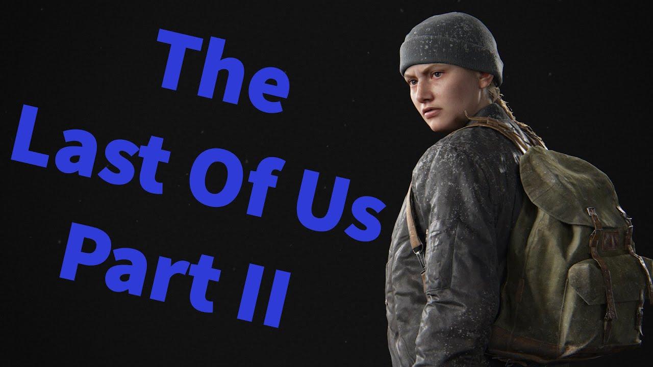 The Last of Us Part II - Abby - Bölüm 2