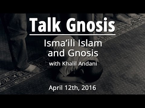 [Talk Gnosis] Isma'ili Islam and Gnosis Part 1