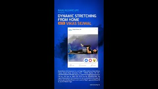 Vikas Sejwal - Dynamic Stretching At Home - #FitnessFromHome   Bajaj Allianz Life