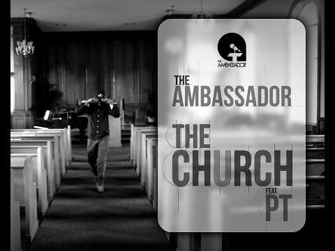 The Ambassador (Feat. PT): The Church (OFFICIAL VIDEO)