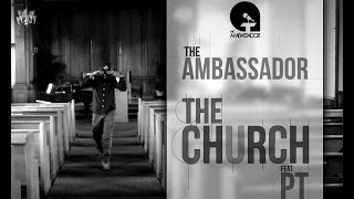 The Ambassador (Feat. PT): The Church (OFFICIAL VIDEO)