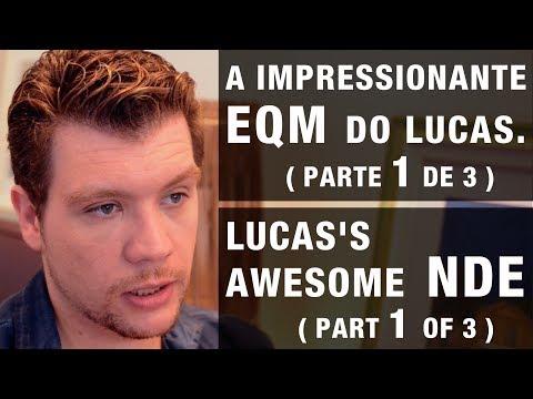 A impressionante EQM do Lucas 1de3 | Lucas's awesome NDE 1of3