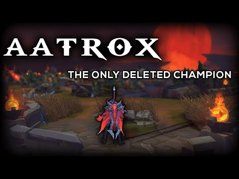 The Only Champion Riot Has Ever Removed From League Of Legends - An Aatrox Documentary