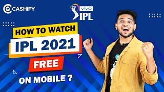 How to Watch IPL 2021 FREE on mobile? IPL 2021 Kaise Dekhen? Watch IPL 2021 Live