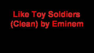 Eminem - Like Toy Soldiers (Clean)