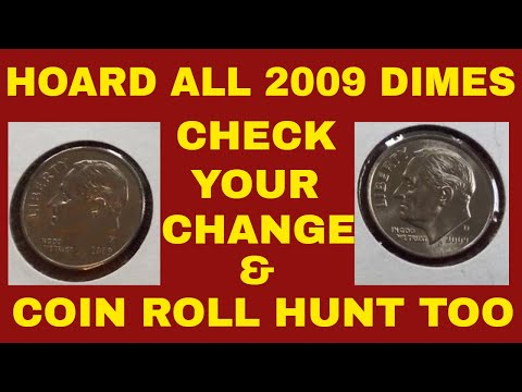 HOARD 2009 DIMES NOW TOO!! GET AS MANY AS YOU CAN FIND COIN ROLL HUNTING